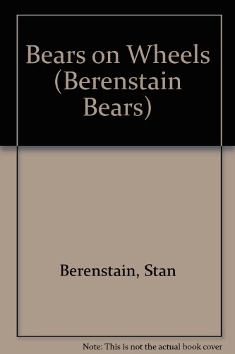 Bears on Wheels (Berenstain Bears): Berenstain, Stan, Berenstain, Jan
