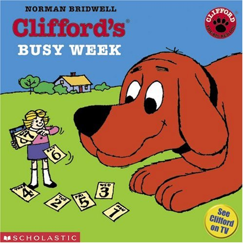 Clifford's Busy Week (Clifford the Big Red Dog): Norman Bridwell