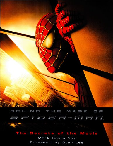 Behind the Mask of Spider-Man: The Secrets of the Movie (9780613506656) by Vaz, Mark Cotta