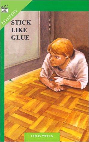 Stick Like Glue (Take Ten Books): Colin Wells