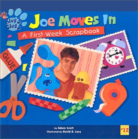 Joe Moves in: A First Week Scrapbook (Blue's Clues (8x8 Tb)): Scott, Adam