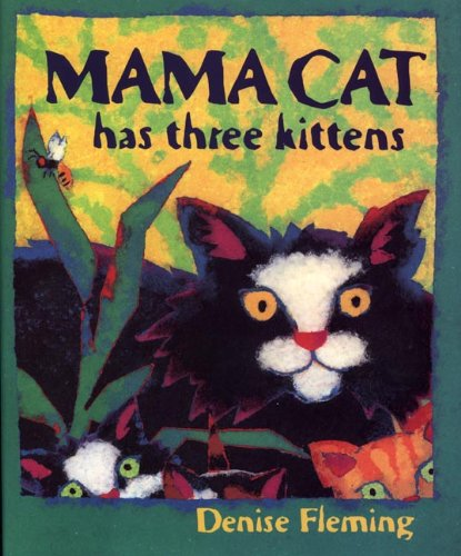 Mama Cat Has Three Kittens (Turtleback School & Library Binding Edition) (0613513770) by Fleming, Denise