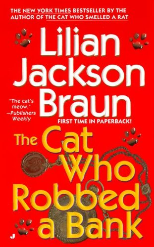 The Cat Who Robbed a Bank (Cat: Lilian Jackson Braun