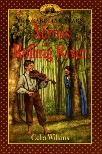 Across the Rolling River 5 by Celia: Celia Wilkins