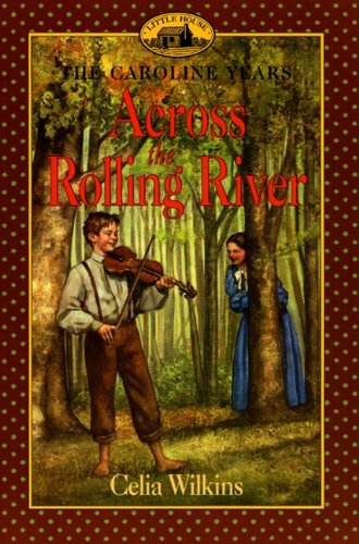 Across The Rolling River (Turtleback School & Library Binding Edition) (Little House the ...