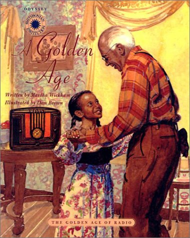 A Golden Age: The Golden Age of Radio (Smithsonian Institution Odyssey): Martha Wickham