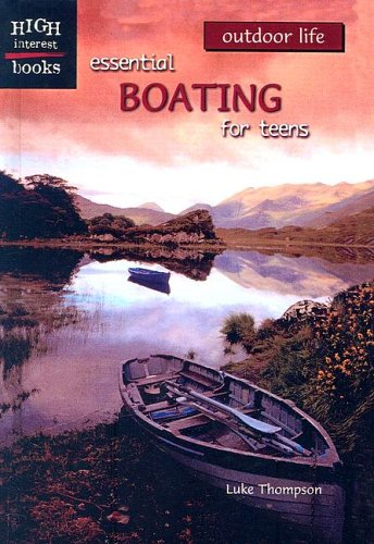 9780613520294: Essential Boating for Teens (High Interest Books: Outdoor Life)