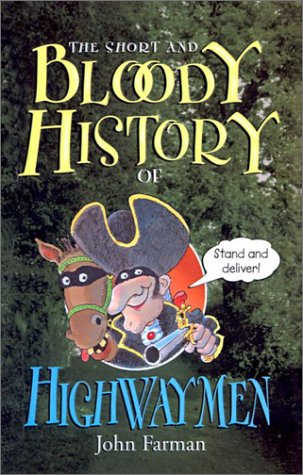 9780613524964: The Short and Bloody History of Highwaymen
