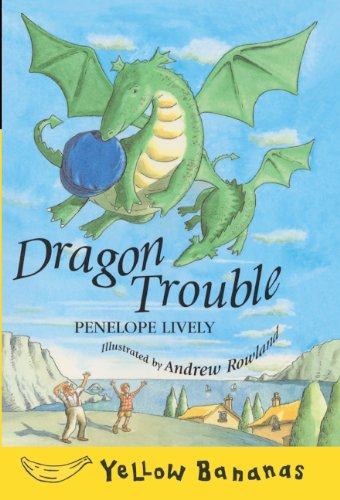 Dragon Trouble (Yellow Bananas (Pb)) (9780613528320) by Penelope Lively