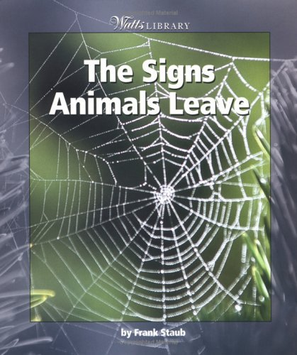 9780613535601: The Signs Animals Leave (Turtleback School & Library Binding Edition) (Watts Library (Sagebrush))
