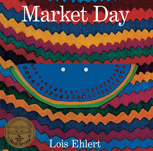 Market Day (Turtleback School & Library Binding Edition) (9780613538336) by Lois Ehlert