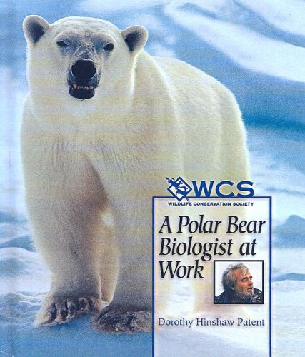 A Polar Bear Biologist at Work (Wildlife Conservation Society Books) (0613542967) by Dorothy Hinshaw Patent