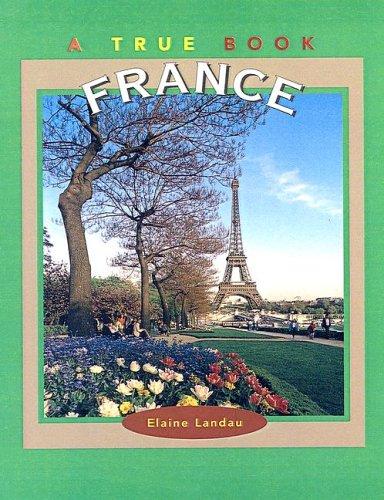 France (True Books: Countries (Sagebrush)): Landau, Elaine