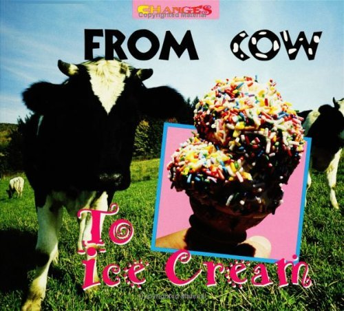 9780613544962: From Cows to Ice Cream