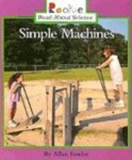 Simple Machines (Rookie Read-About Science (Prebound)) (061354661X) by A. Fowler; Allan Fowler