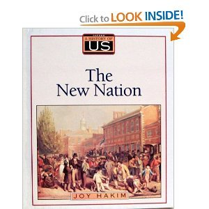 The New Nation: The History of US, Book 4: Joy Hakim