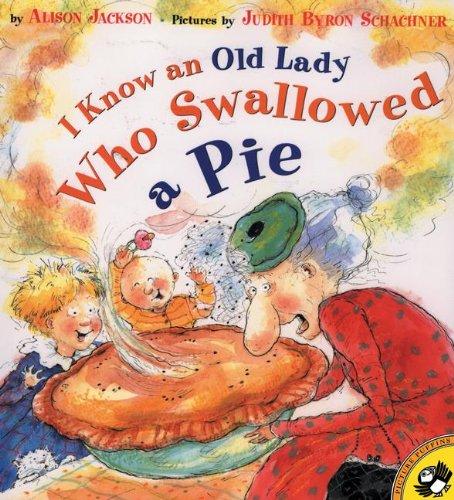 I Know an Old Lady Who Swallowed a Pie (Prebound): Alison Jackson