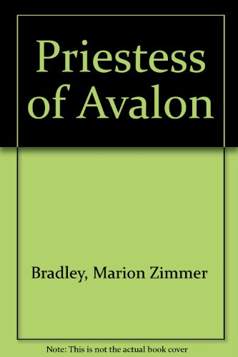 Priestess of Avalon (0613555201) by Bradley, Marion Zimmer