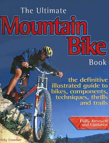 9780613566650: The Ultimate Mountain Bike Book: The Definitive Illustrated Guide to Bikes, Components, Techniques, Thrills and Trails
