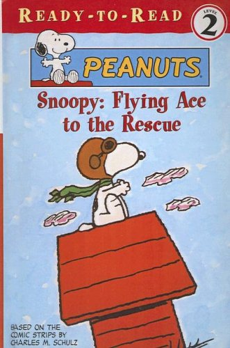 9780613575836: Snoopy: Flying Ace to the Rescue (Peanuts Ready-To-Read)