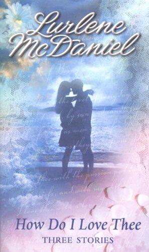 How Do I Love Thee (Turtleback School & Library Binding Edition): McDaniel, Lurlene