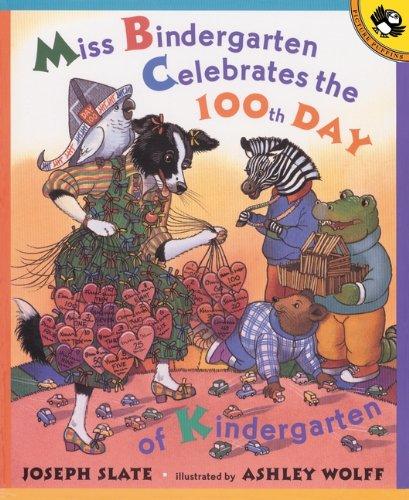 Miss Bindergarten Celebrates The 100th Day Of Kindergarten (Turtleback School & Library Binding...