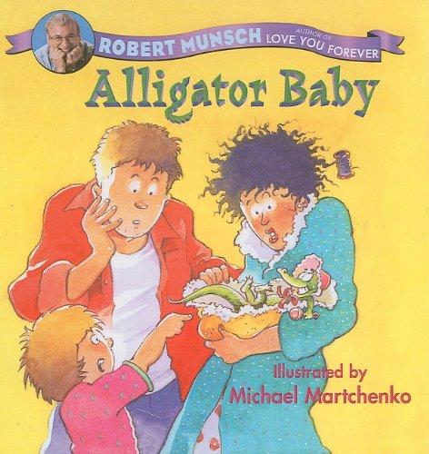 Alligator Baby: Robert Munsch