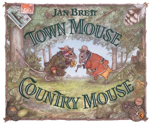 Town Mouse, Country Mouse (Turtleback School & Library Binding Edition) (0613591402) by Jan Brett
