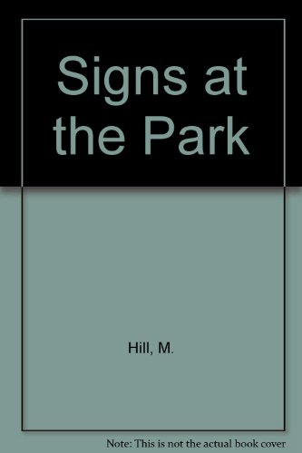 Signs at the Park (0613597214) by M. Hill