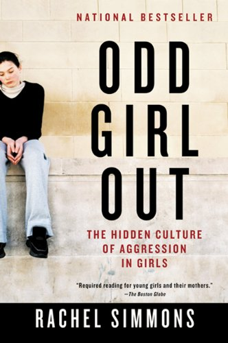 9780613599146: Odd Girl Out: The Hidden Culture Of Aggression In Girls (Turtleback School & Library Binding Edition)