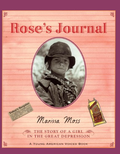 Rose's Journal: The Story Of A Girl In The Great Depression (Turtleback School & Library Binding Edition) (Young American Voices) (0613599233) by Moss, Marissa