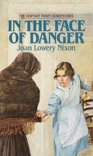 In The Face Of Danger (Turtleback School & Library Binding Edition): Joan Lowery Nixon