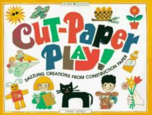 9780613603379: Cut-Paper Play!: Dazzling Creations from Construction Paper