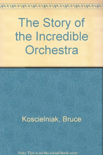 9780613608374: The Story of the Incredible Orchestra