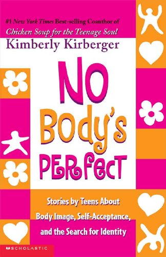 9780613615105: No Body's Perfect: Stories By Teens About Body Image, Self-Acceptance, And The Search For Identity (Turtleback School & Library Binding Edition)