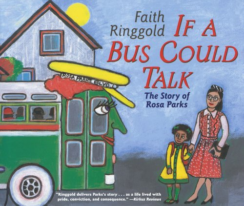 If a Bus Could Talk: The Story of Rosa Parks: The Story of Rosa Parks: F. Ringgold