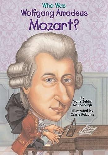 Who Was Wolfgang Amadeus Mozart? (Turtleback School & Library Binding Edition): Yona Zeldis ...
