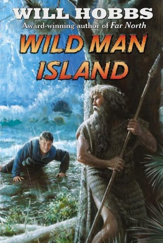 Wild Man Island (Turtleback School & Library Binding Edition) (061361741X) by Hobbs, Will