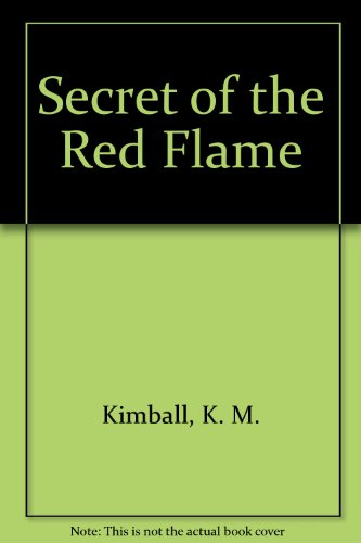 Secret of the Red Flame: Kimball, K.