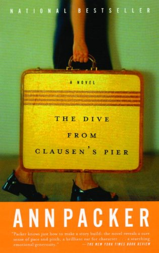 The Dive From Clausen's Pier (Turtleback School & Library Binding Edition) (0613628985) by Packer, Ann