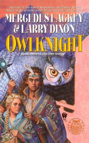 Owlknight (Owl Trilogy (Prebound)) (0613630661) by Lackey, Mercedes; Dixon, Larry