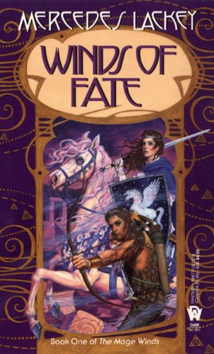 Winds Of Fate (Turtleback School & Library Binding Edition) (Mage Winds (Prebound)) (0613630912) by Mercedes Lackey