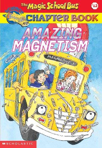 Amazing Magnetism (Turtleback School & Library Binding Edition) (Magic School Bus Science ...