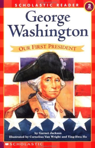 9780613635431: George Washington: Our First President (Scholastic Reader: Level 2 (Pb))