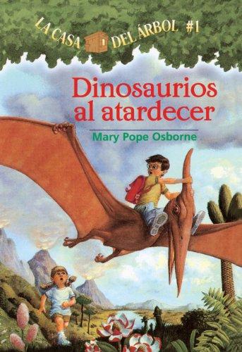 9780613644860: Dinosaurios al atardecer (La casa del arbol) (Spanish Edition)