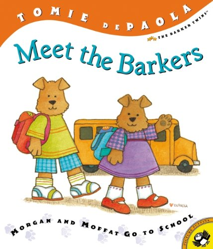 Meet The Barkers: Morgan And Moffat Go To School (Turtleback School & Library Binding Edition):...
