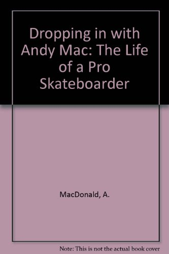 Dropping in with Andy Mac : The: Andy MacDonald
