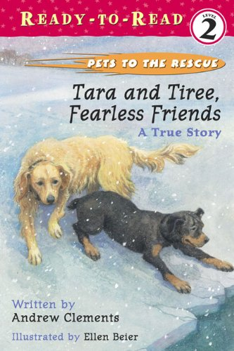 9780613666077: Tara and Tiree, Fearless Friends: A True Story (Pets to the Rescue)