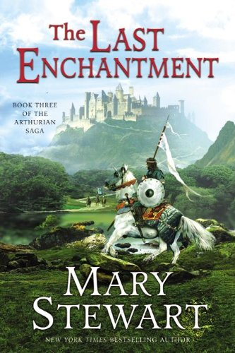 The Last Enchantment (Turtleback School & Library Binding Edition) (Arthurian Saga) (0613669789) by Stewart, Mary