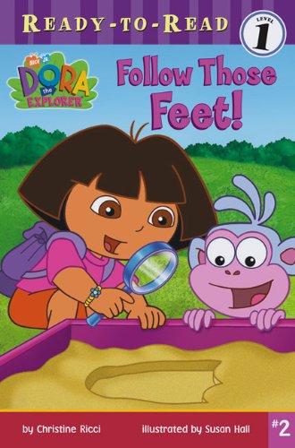 Follow Those Feet! (Dora the Explorer Ready-To-Read (Sagebrush)): Christine Ricci